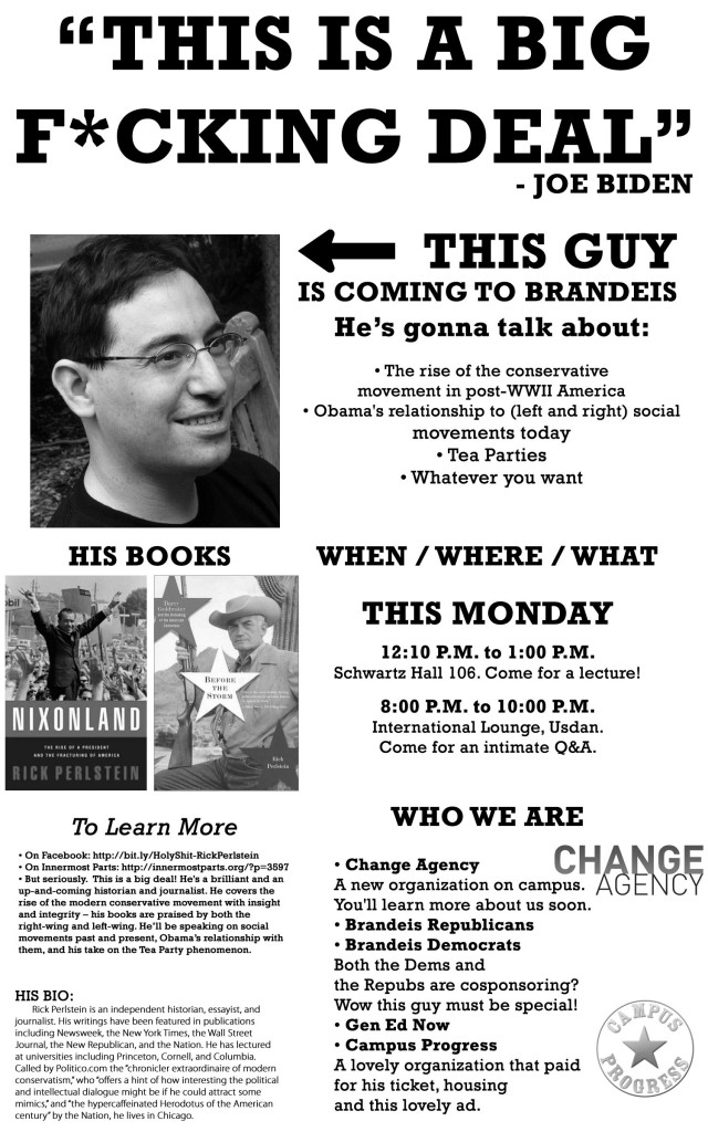 Rick Perlstein! Here! Today! This is a BFD